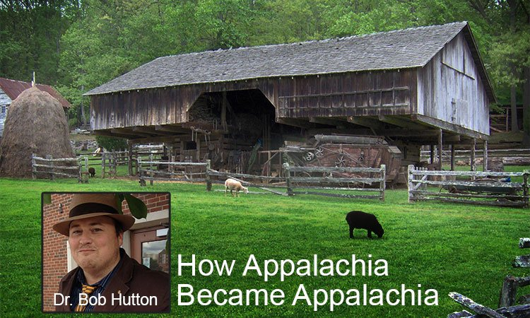 How Appalachia Became Appalachia