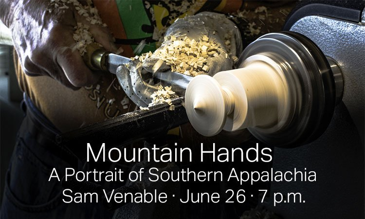 Mountain Hands: A Portrait of Southern Appalachia