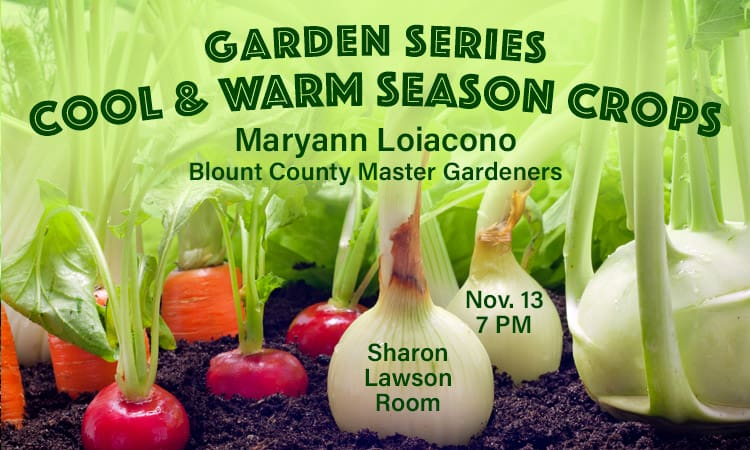 Garden Series: Cool and Warm Season Crops