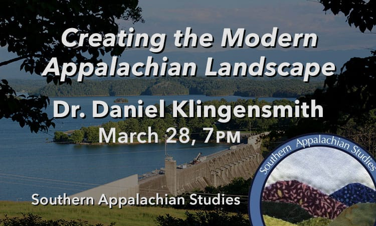 Creating the Modern Appalachian Landscape