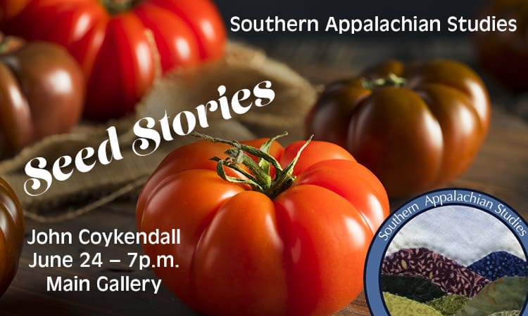 Seed Stories of Southern Appalachia