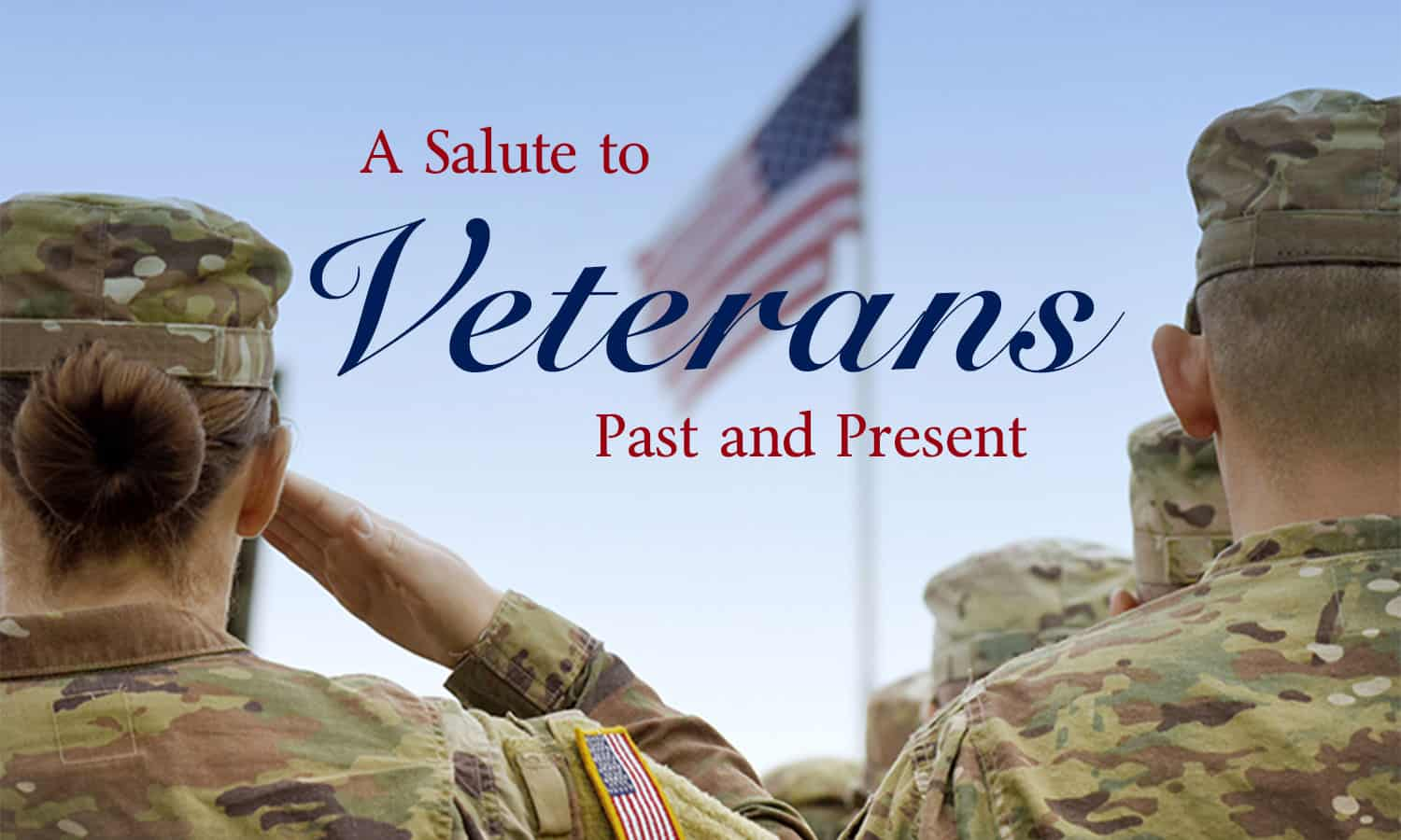 A Salute to Veterans Past and Present